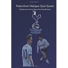 Tottenham Hotspur Quiz Quota: 300 Questions Every Spurs Fan Should Know