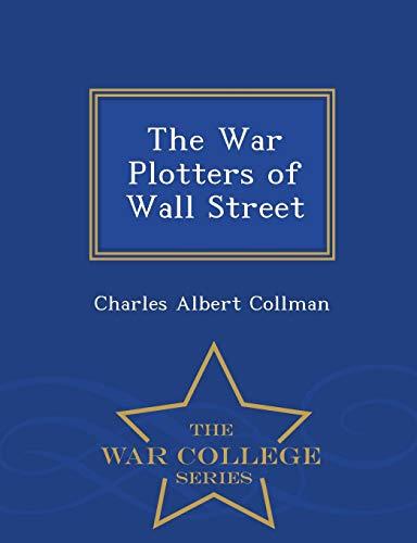 The War Plotters of Wall Street - War College Series Serie Plotter