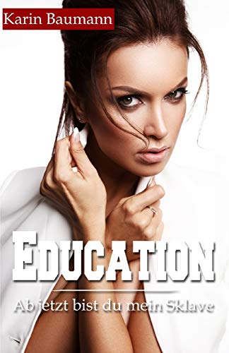 Education: Ab jetzt bist du mein Sklave