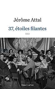 37, étoiles filantes par Jérôme Attal