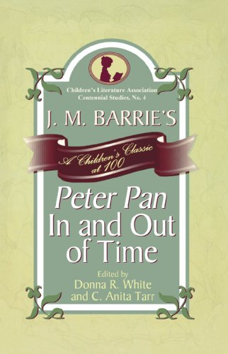 J M Barrie's Peter Pan in and out of time : a children's classic at 100