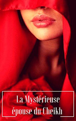 La mystérieuse épouse du cheikh  (French Edition)