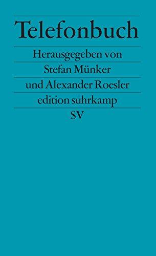 Telefonbuch: Beiträge zu einer Kulturgeschichte des Telefons (edition suhrkamp)