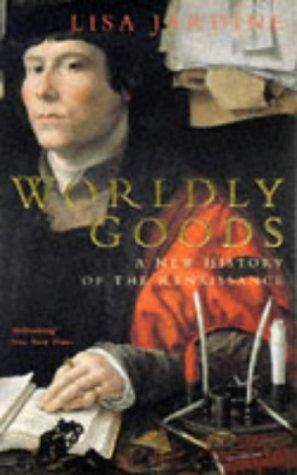 Worldly Goods: New History of the Renaissance por Lisa Jardine