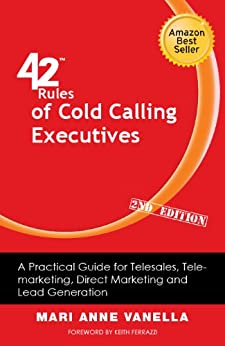 42 Rules of Cold Calling Executives (2nd Edition): A Practical Guide for Telesales, Telemarketing, Direct Marketing and Lead Generation (English Edition) de [Vanella, Mari Anne]