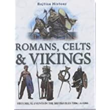 Romans, Celts and Vikings (British History)