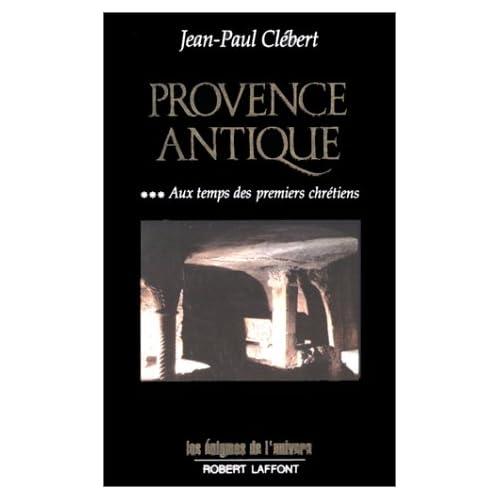 Provence antique, tome 3 : Aux temps des premiers chrétiens
