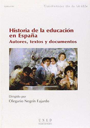 Historia de La Educación En España. Autores. Textos y Documentos (CUADERNOS UNED)