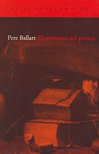 El contorno del poema: Claves para la lectura de la poesía (El Acantilado) por Pere Ballart