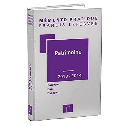 Mémento Patrimoine 2013/2014: Juridique - Fiscal - Financier