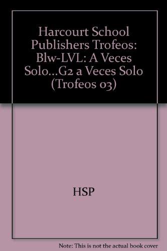 Harcourt School Publishers Trofeos: Below Level Individual Reader Grade 2 a Veces Solo (Trofeos 03) por Hsp