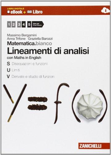 Matematica.bianco. Lineamenti di analisi. Con Maths in english. Per le Scuole superiori. Con e-book. Con espansione online