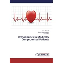 Orthodontics In Medically Compromised Patients by Amit Prakash (2013-01-02)