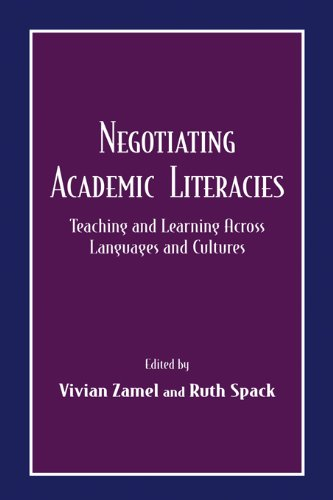 Negotiating Academic Literacies: Teaching and Learning Across Languages and Cultures