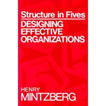 Structure in Fives: Designing Effective Organizations (Prentice Hall International Editions)