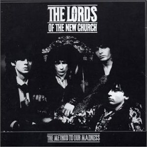 The Method to Our Madness by Lords Of The New Church (2003-04-08)