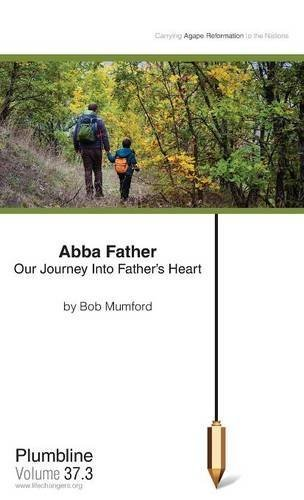 Abba Father: Our Journey Into Father's Heart by Bob Mumford (2015-08-07)