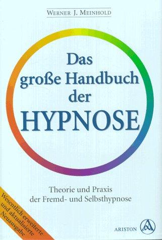 Das große Handbuch der Hypnose.