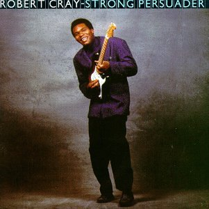 Strong Persuader - Robert My Soul Cray In