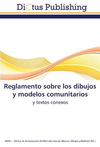 Reglamento sobre los dibujos y modelos comunitarios: y textos conexos