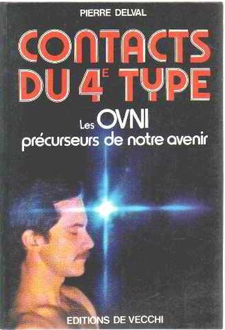 Contacts du 4 type : Les OVNI objets volants non identifiés précurseurs de notre avenir