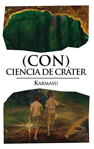 (Con) ciencia de cráter (Demasiado poco hombre nº 4) por Karmasu
