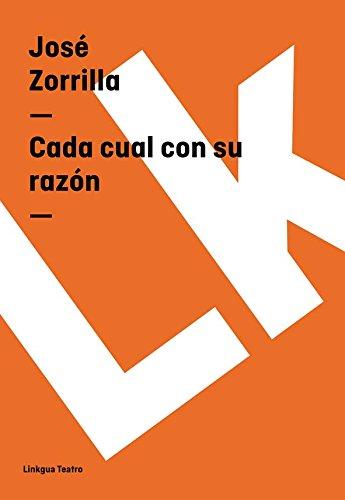 Cada cual con su razón (Teatro) por José Zorrilla