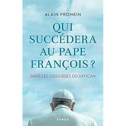 Qui succédera au pape François ? : Dans les coulisses du Vatican