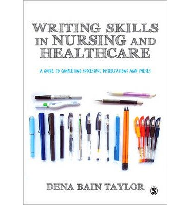 [(Writing Skills in Nursing and Healthcare: A Guide to Completing Successful Dissertations and Theses)] [Author: Dena Bain Taylor] published on (October, 2014)