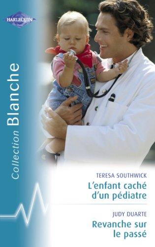 L'enfant caché d'un pédiatre - Revanche sur le passé (Harlequin Blanche) (French Edition)
