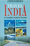Travel India: A Complete Guide to Tourists