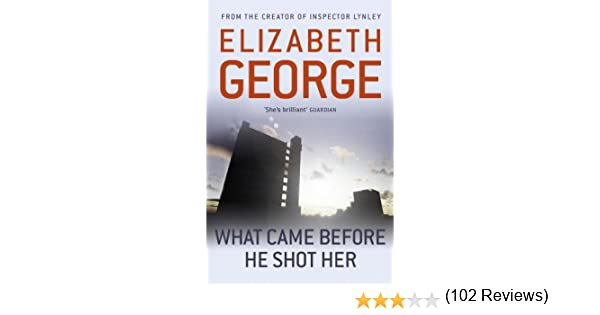 What came before he shot her inspector lynley book 14 ebook what came before he shot her inspector lynley book 14 ebook elizabeth george amazon kindle store fandeluxe Epub