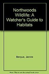 Northwoods Wildlife: A Watcher's Guide to Habitats/Knapsack Edition