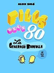 Fills dels 80 (Catalan Edition)