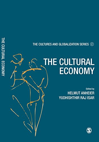 Cultures and Globalization: The Cultural Economy (Cultures and Globalization Series 2)