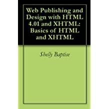 Web Publishing and Design with HTML 4.01 and XHTML: Basics of HTML and XHTML (English Edition)