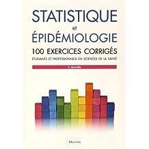 Statistique et épidémiologie : 100 exercices corrigés - Etudiants et professionnels en sciences de la santé