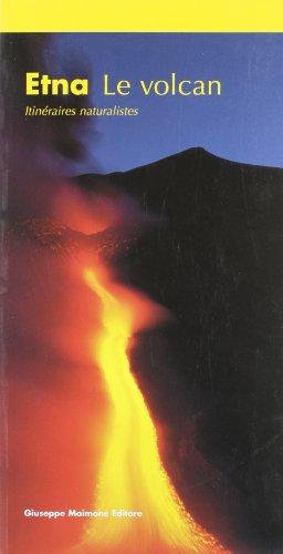 Etna. Le volcan. Itinéraires naturalistique par Salvatore Arcidiacono