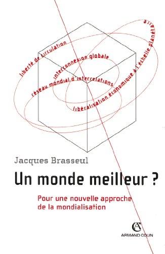 Un monde meilleur ? : Pour une nouvelle approche de la mondialisation (Hors collection)