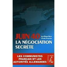 Juin 1940 la négociation secrète