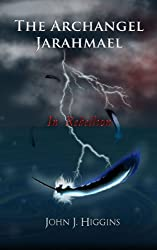 In Rebellion (Archangel Jarahmael and the War to Conquer Heaven, Book II) (English Edition)