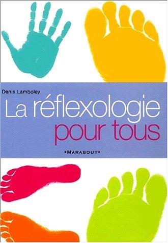La rflexologie pour tous