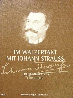 IM WALZERTAKT MIT JOHANN STRAUSS - arrangiert für Zither - (MÜNCHNER - Stimmung) [Noten / Sheetmusic] Komponist: STRAUSS (SOHN) JOHANN