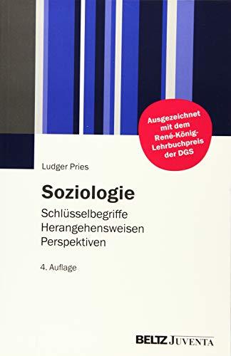 Soziologie: Schlüsselbegriffe - Herangehensweisen - Perspektiven