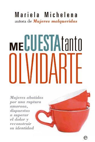 Me cuesta tanto olvidarte (Psicologia Y Salud (esfera)) por Mariela Michelena