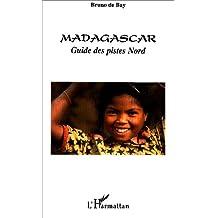 Madagascar : Guide des pistes Nord