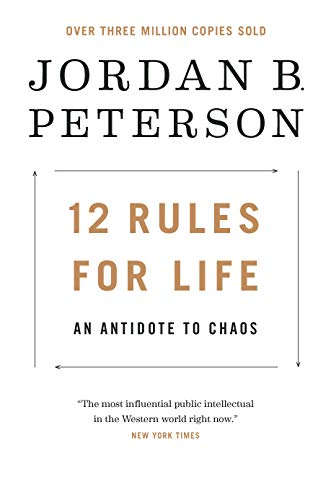 12 Rules for Life: An Antidote to Chaos (Amazon Top-seller)