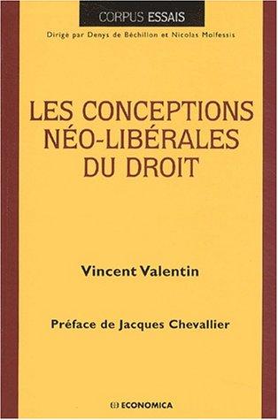 Les Conceptions néo-libérales du Droit