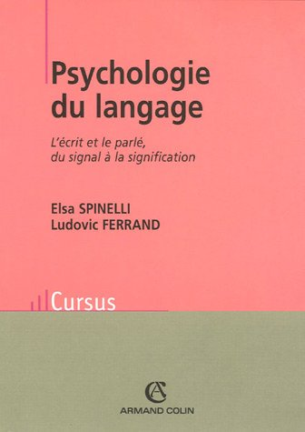 Psychologie du langage : L'écrit et le parlé, du signal à la signification