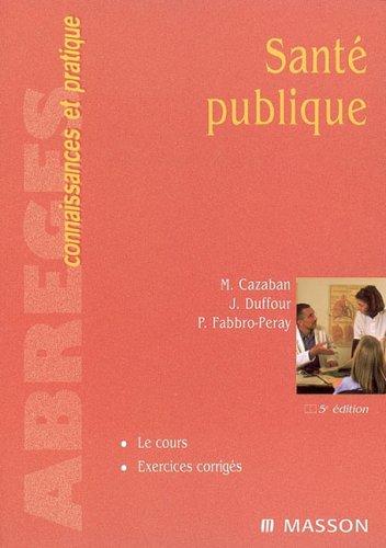 Santé publique: COURS ET EXERCICES CORRIGES par Michel Cazaban